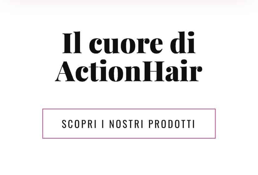 I prodotti ActionHair